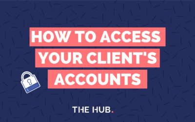 The Social Media Managers Guide To Accessing Client Platforms