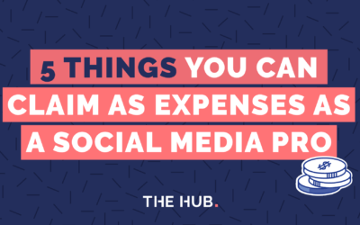 5 Things You Can Claim As Expenses As A Social Media Pro