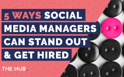 5 Ways Social Media Managers Can Stand Out & Get Hired