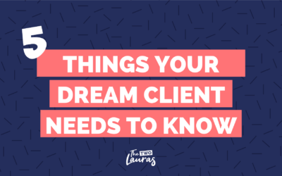 5 things your dream client needs to know about you