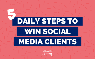 Win more clients with these easy daily steps | The Two Lauras