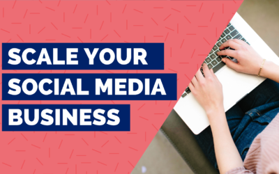 Scale your social media business – 3 steps to success